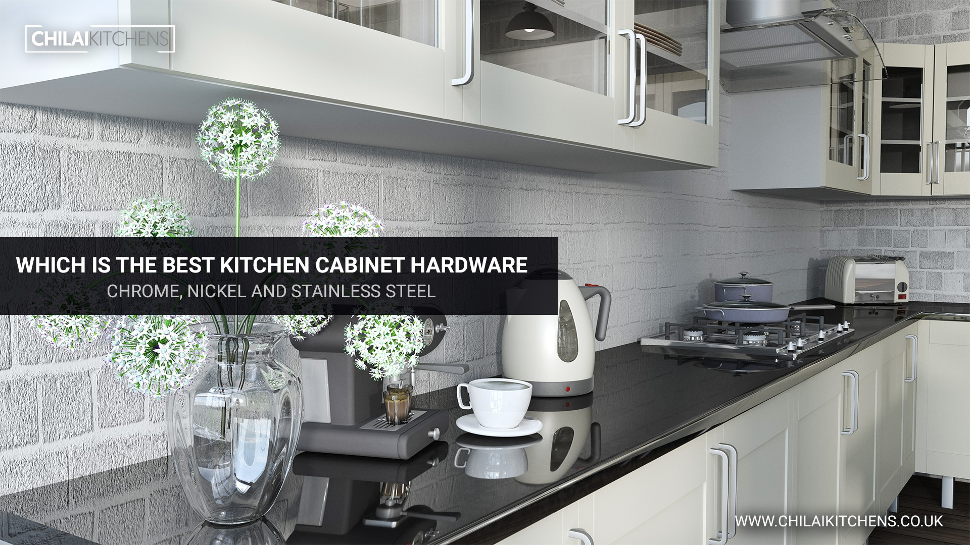 Which Is The Best Kitchen Cabinet Hardware: Chrome, Nickel and Stainless Steel